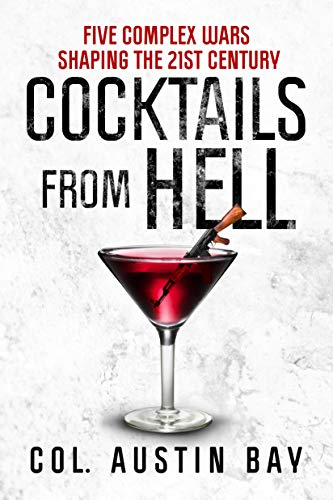 Cocktails from Hell: Five Complex Wars Shaping the 21st Century (English Edition) - Bay-cocktail
