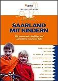 Image of Saarland mit Kindern: 400 spannende Ausflüge und Aktivitäten rund ums Jahr (Freizeitführer mit Kindern)