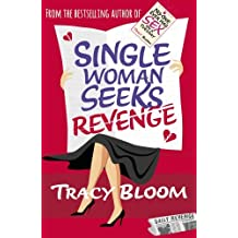 Single Woman Seeks Revenge by Tracy Bloom (2015-04-23)