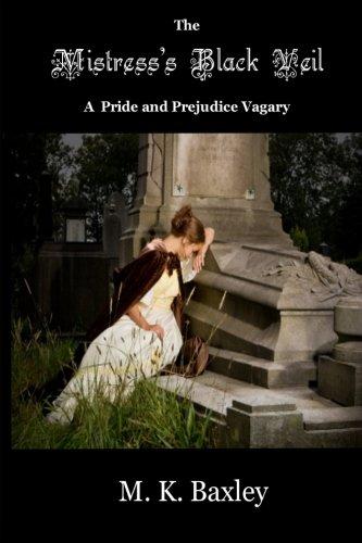 The Mistress's Black Veil: A Pride and Prejudice Vagary