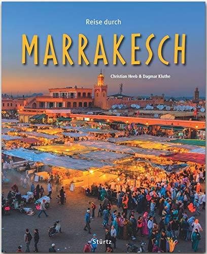 Reise durch Marrakesch: Ein Bildband mit über 200 Bildern auf 140 Seiten - STÜRTZ-Verlag