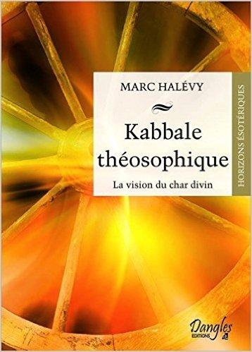 Kabbale théosophique - La vision du char divin de Marc Halévy ( 21 novembre 2012 )