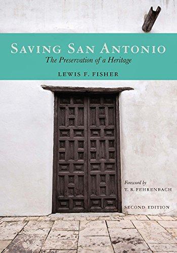 Saving San Antonio: The Preservation of a Heritage (English Edition) por Lewis  F. Fisher