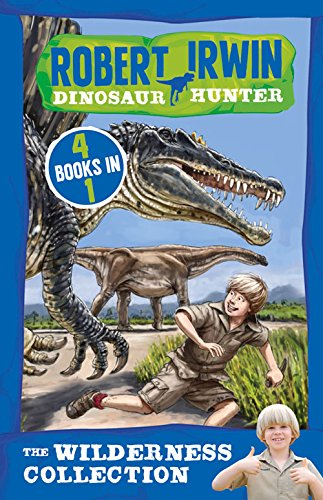 Robert Irwin, dinosaur hunter. The wilderness collection