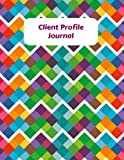 Client Profile Journal: Customer Appointment Management System Log Book, Client Information Keeper, Record Keeping & Organization, For Businesses, ... Paperback (Business Stationary, Band 1)