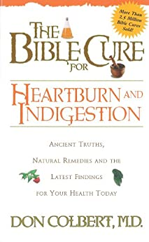 The Bible Cure for Heartburn: Ancient Truths, Natural Remedies and the Latest Findings for Your Health Today par [Colbert, Don]