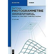1: Photogrammetrie: Geometrische Informationen aus Photographien und Laserscanning (De Gruyter Studium)