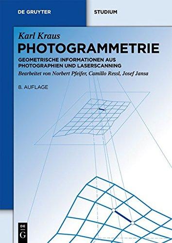 Photogrammetrie: Geometrische Informationen aus Photographien und Laserscanning (De Gruyter Studium)