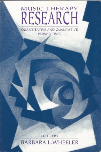 Music Therapy Research: Quantitative and Qualitative Perspectives (1995-03-31)