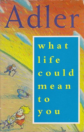 What Life Could Mean to You