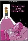 Princesse aime princesse | Mandel, Lisa (1977-....). Auteur