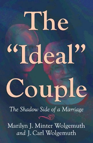 The Ideal Couple The Shadow Side Of A Marriage