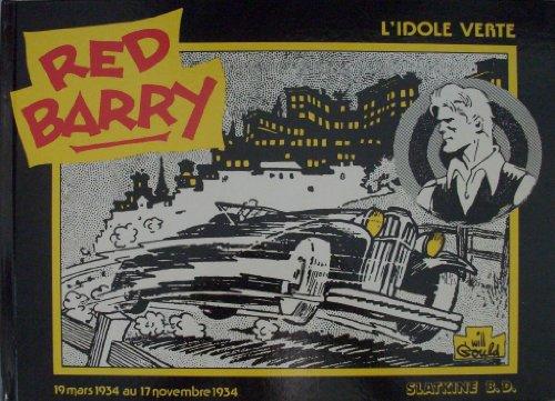 RED BARRYÊ: L'IDOLE VERTE (19 mars 1934 au 17 novembre 1934).