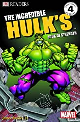The Incredible Hulk's Book of Strength (DK Readers: Proficient Readers: Level 4)