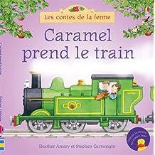 Caramel prend le train - Les contes de la ferme