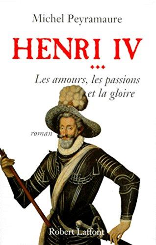 Henri IV - Tome 3 (ECOLE DE BRIVE) par Michel PEYRAMAURE