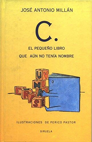 C. el pequeño libro que aún no tenía nombre (Las Tres Edades) por José Antonio Millán
