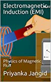 Electromagnetic Induction (EMI): Physics of Magnetic Flux (Learn Physics Book 25) (English Edition)