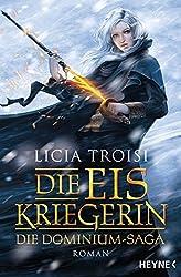 Die Eiskriegerin: Die Dominium-Saga - Roman