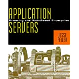Application Servers: Powering the Web-Based Enterprise