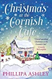 Christmas at the Cornish Café: A heart-warming holiday read for fans of Poldark (The Cornish Café Series, Book 2) (The Cornish Cafe Series)