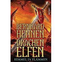Drachenelfen - Himmel in Flammen: Drachenelfen Band 5 - Roman (Die Drachenelfen-Saga, Band 5)