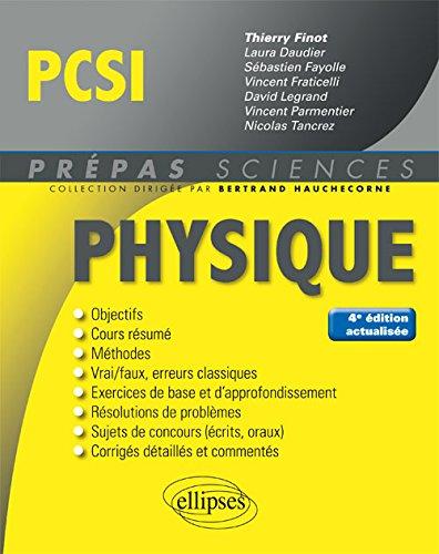 Physique PCSI - 4e édition actualisée par Finot Thierry