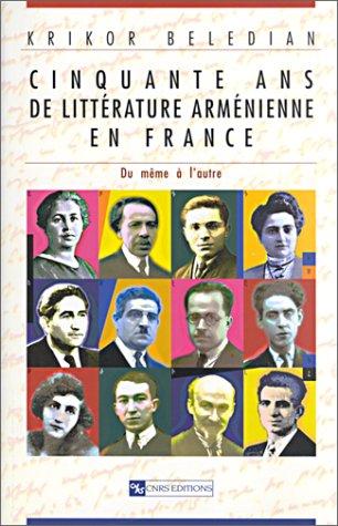 Cinquante ans de littérature arménienne en France : Du même à l'autre par Krikor Beledian