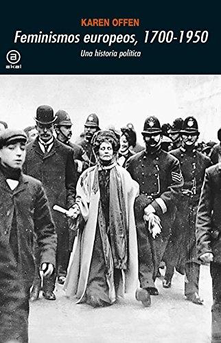 Descargar Libro Feminismos europeos 1700-1950. Una historia política (Universitaria) de Karen Offen
