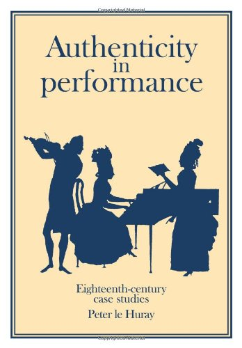 Authenticity in Performance: Eighteenth-Century Case Studies Paperback