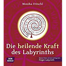 Die heilende Kraft des Labyrinths