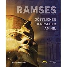 Ramses: Göttlicher Herrscher am Nil