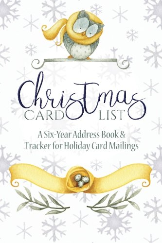 Christmas Card List: A Six-Year Address Book & Tracker for Holiday Card Mailings (Owls): Volume 13