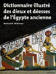 Dictionnaire illustré des dieux et déesses de l'Egypte ancienne