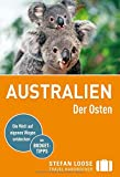 Stefan Loose Reiseführer Australien, Der Osten: mit Reiseatlas