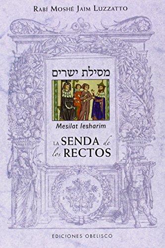 Mesilat Iesharim, (La Senda De Los Rectos) (CABALA Y JUDAISMO) por Rabí Moshé Jaim Luzzatto
