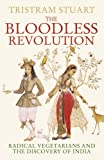 The Bloodless Revolution: Radical Vegetarians and the Discovery of India