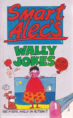 Wally jokes for kids : or 101 things to do with a balloon!