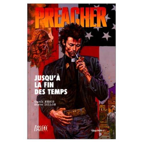 Preacher, tome 4 : Jusqu'à la fin des temps