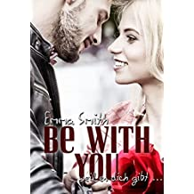 Be with you: weil es dich gibt (Love happened 1)