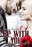Be with you: weil es dich gibt (Love happened 1) Bild