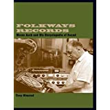 Folkways Records: Moses Asch and His Encyclopedia of Sound