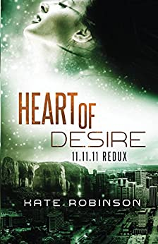 Heart of Desire: 11.11.11 Redux (English Edition) di [Robinson, Kate]