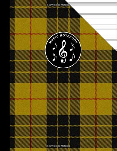 Scottish Tartan Music Manuscript Notebook Clan MacLeod: Blank Sheet Music Paper For Celtic Musician, Orchestra, Band, Fiddle Camp, Session Tunes -