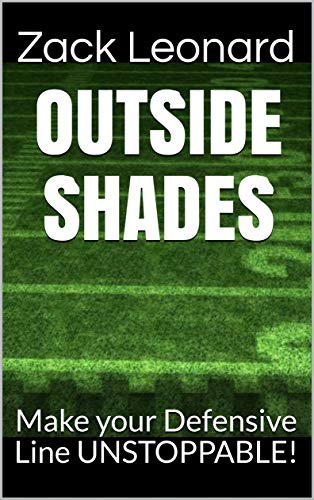 Outside shades: Make your Defensive Line UNSTOPPABLE! (English Edition)