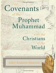 The Covenants of the Prophet Muhammad with the Christians of the World by Charles Upton (Foreword), John A. Morrow (19-Oct-2013) Paperback