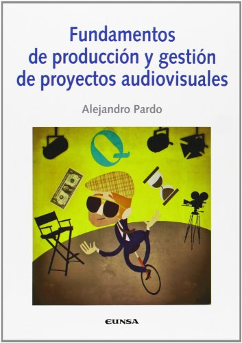 Portada del libro Fundamentos de producción y gestión de proyectos audiovisuales (Comunicación)