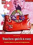 Taschen quick & easy: Creative Ideen im Trend mit Fertig-Taschen (design & fashion)