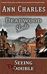 Seeing Trouble: A Short Story from the Deadwood Humorous Mystery Series (Deadwood Shorts) (English Edition)
