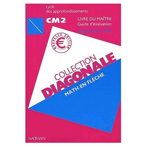 Math en flèche CM2. : Livre du maître, Guide d'évaluation, Programmes 1995